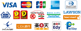 VISA,Master Card,JCB,American Express,Diners Club,MINI STOP,   Daily YAMAZAKI,Circle K Sunkce,Family Mart,LAWSON,ジャパンネット銀行,じぶん銀行,楽天銀行,楽天Edy,Pay-easy